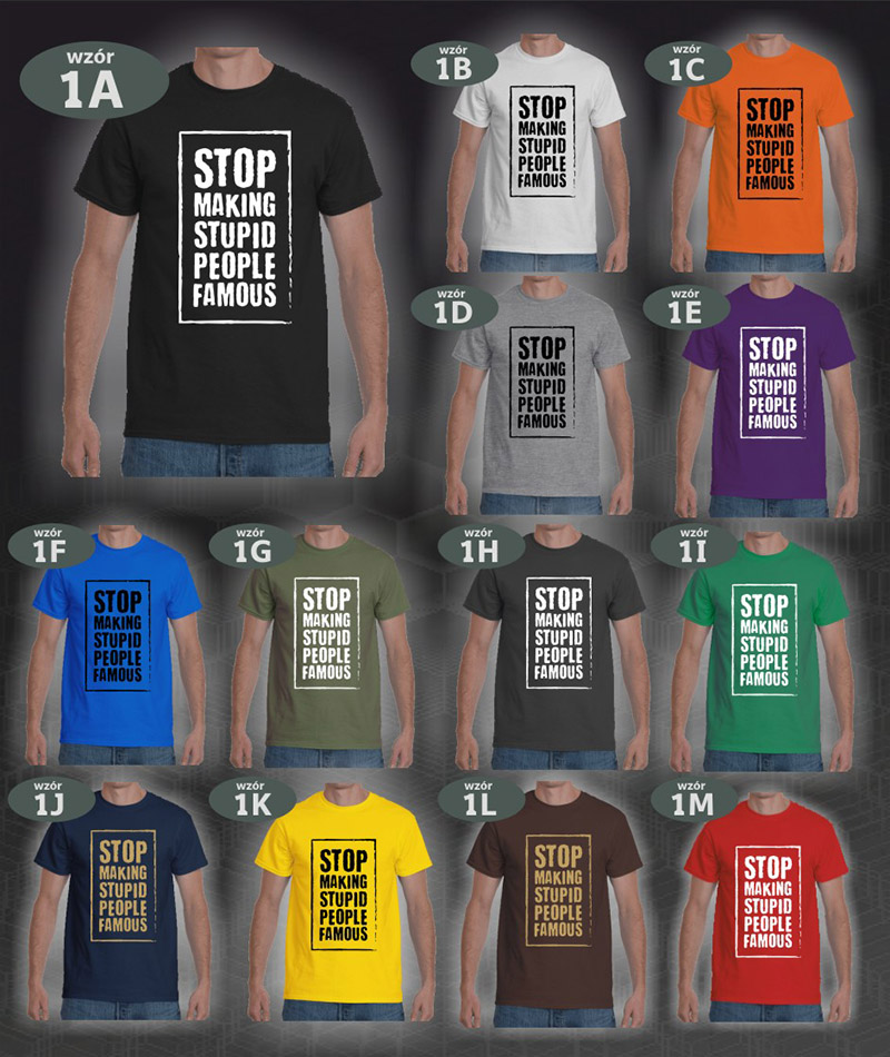 tshirt stop making stupid people famous